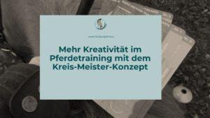 Mehr Kreativität im Pferdetraining mit Kreis-Meister-Konzept