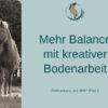 Onlinekurs Mehr Balance mit kreativer Bodenarbeit